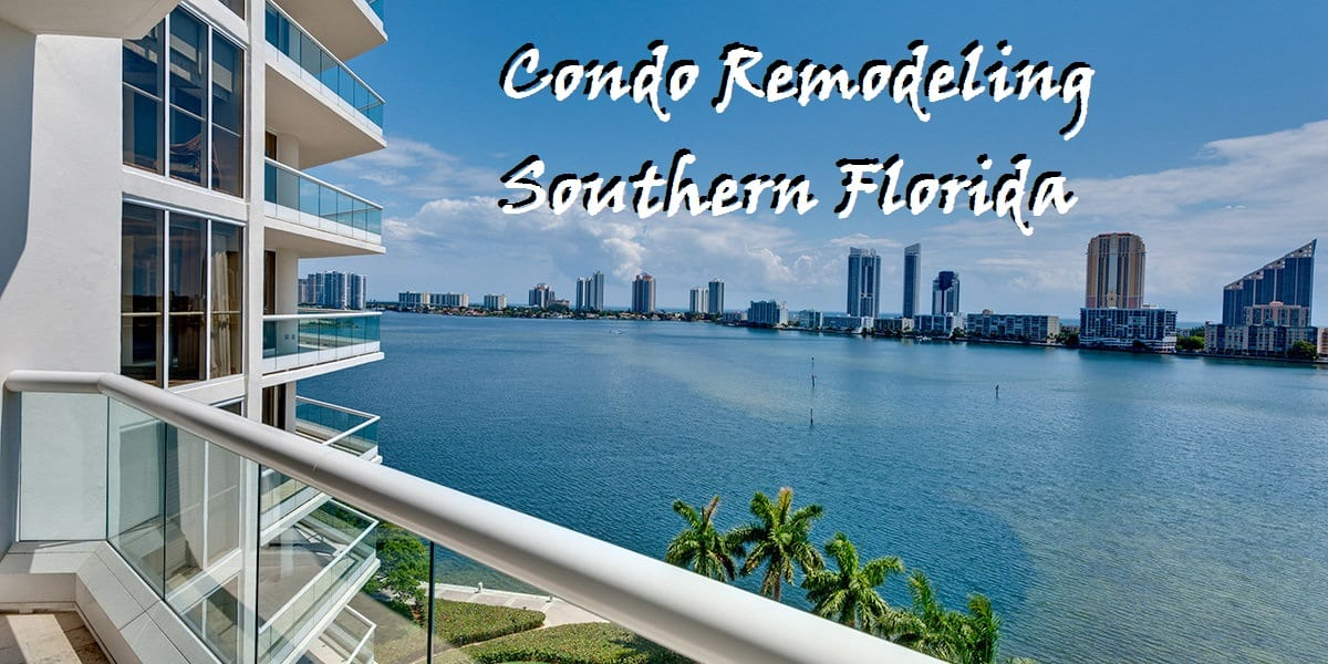 Condo Remodeling in Southern Florida - The Remodeling Doctor